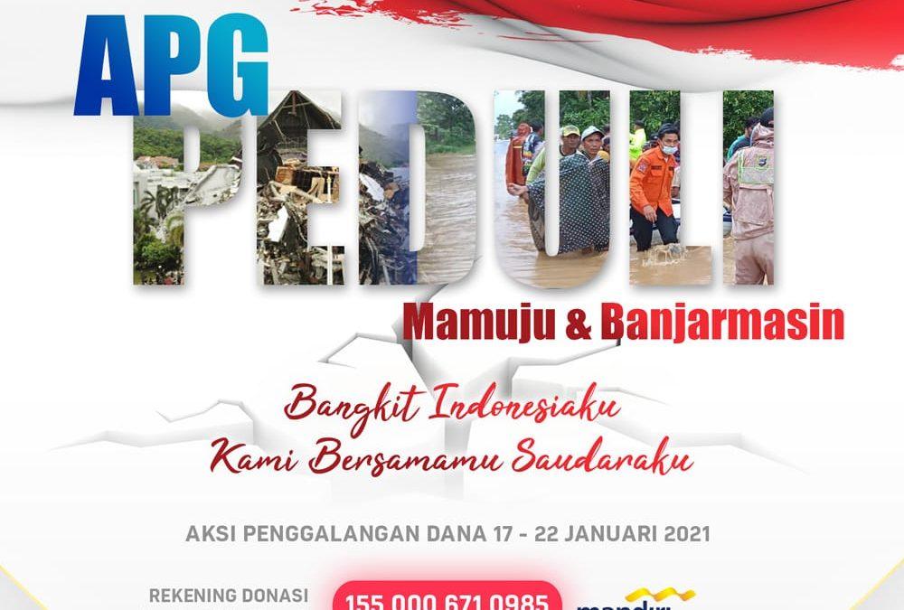 APG Buka Donasi Untuk Korban Gempa SULBAR dan Banjir KALSEL